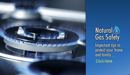 Natural Gas Safety.  Important Tips to Protect Your Home and Family